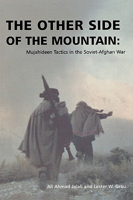 The Other Side of the Mountain: Mujahideen Tactics in the Soviet-Afghan War Cover Image
