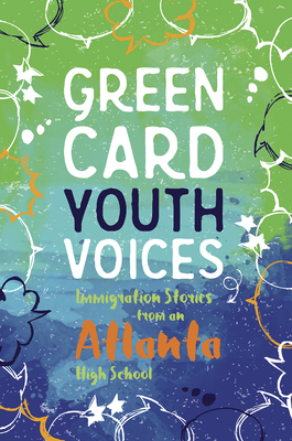 Immigration Stories from an Atlanta High School: Green Card Youth Voices Cover Image