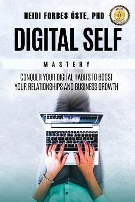 Digital Self Mastery: Conquer your digital habits to boost your relationships and business growth Cover Image