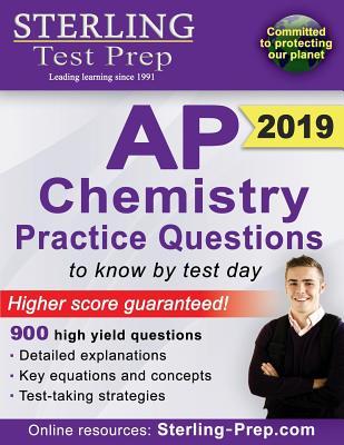 Sterling Test Prep AP Chemistry Practice Questions: High Yield AP Chemistry Questions & Review Cover Image