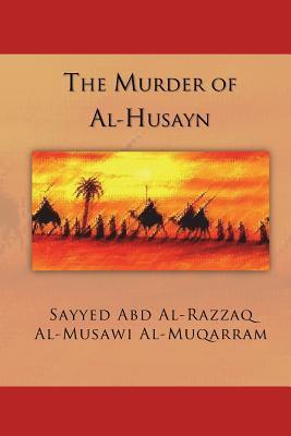 The Murder of Al-Husayn: Maqtal Al-Husayn Cover Image
