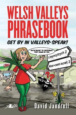 Welsh Valleys Phrasebook: Get by in Valleys-Speak Cover Image