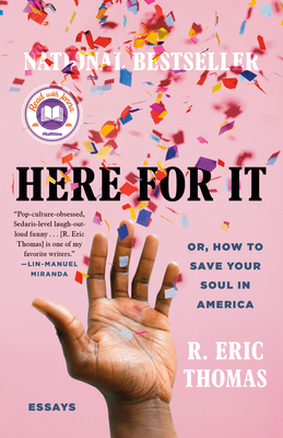 Here for It: Or, How to Save Your Soul in America; Essays Cover Image