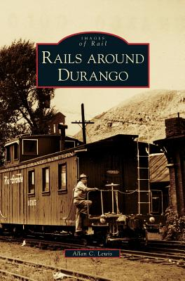 Rails Around Durango Cover Image