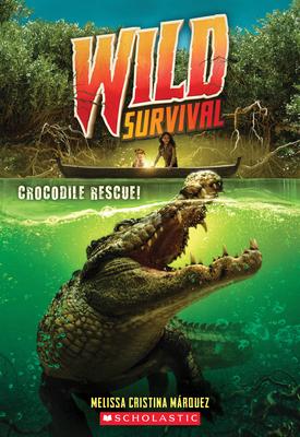 Crocodile Rescue! (Wild Survival #1) Cover Image