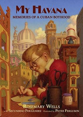 My Havana: Memories of a Cuban Boyhood Cover Image