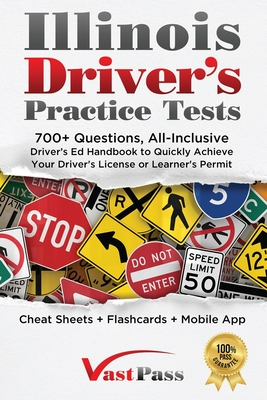 Illinois Driver's Practice Tests: 700+ Questions, All-Inclusive Driver's Ed Handbook to Quickly achieve your Driver's License or Learner's Permit (Che Cover Image