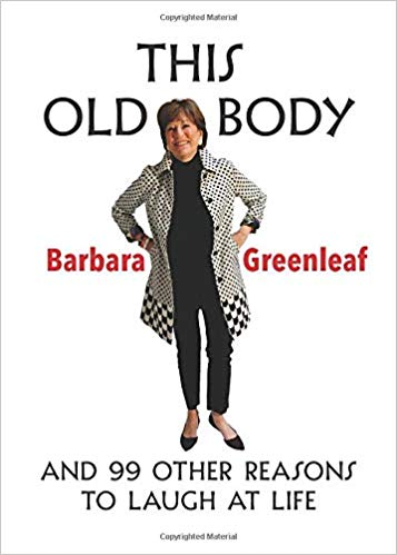 This Old Body: And 99  Other Reasons to Laugh at Life Cover Image