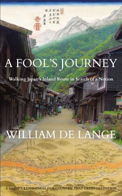 A Fool's Journey: Walking Japan's Inland Route in Search of a Notion Cover Image
