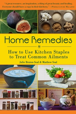 Home Remedies: How to Use Kitchen Staples to Treat Common Ailments Cover Image