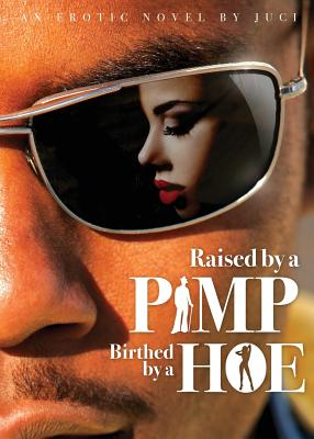 Raised by a Pimp, Birthed by a Hoe Cover Image
