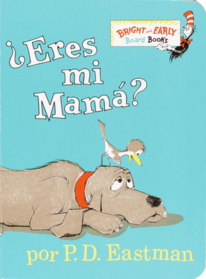 ?Eres Mi Mama? (Are You My Mother? Spanish Edition) (Bright & Early Board Books(TM)) Cover Image