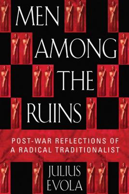 Men Among the Ruins: Post-War Reflections of a Radical Traditionalist Cover Image