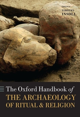 The Oxford Handbook of the Archaeology of Ritual and Religion (Oxford Handbooks) Cover Image