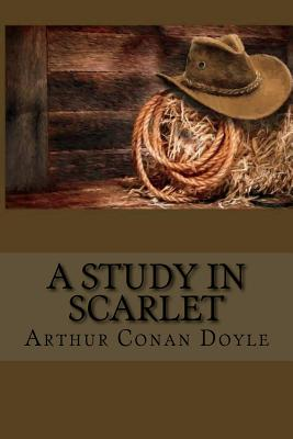 A Study in Scarlet: By Arthur Conan Doyle Cover Image