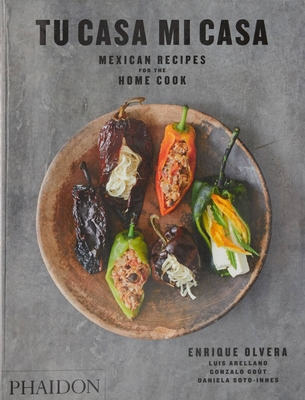 Tu Casa Mi Casa: Mexican Recipes for the Home Cook Cover Image