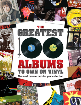 The Greatest 100 Albums to Own on Vinyl: The Must Have Records for Your Collection Cover Image