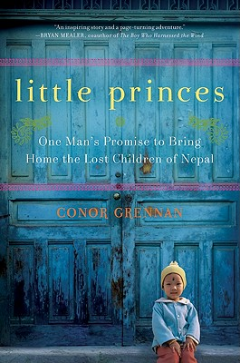 Little Princes: One Man's Promise to Bring Home the Lost Children of Nepal Cover Image