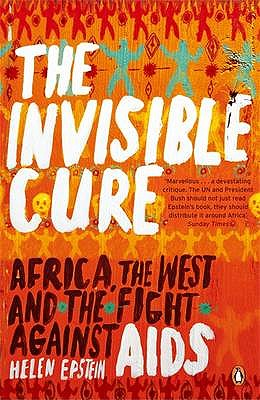 Invisible Cure: Africa, the West and the Fight Against AIDS Cover Image