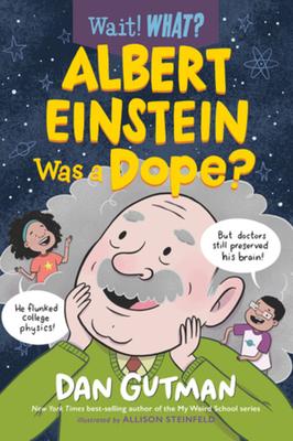 Albert Einstein Was a Dope? (Wait! What?) Cover Image