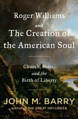 Roger Williams and the Creation of the American Soul Cover