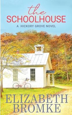The Schoolhouse: A Hickory Grove Novel cover