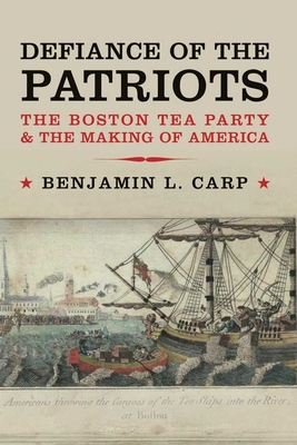 Defiance of the Patriots: The Boston Tea Party & the Making of America Cover Image