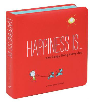 Happiness Is . . . One Happy Thing Every Day: A Three-Year Journal Cover Image