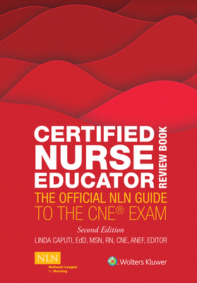 Certified Nurse Educator Review Book: The Official NLN Guide to the CNE Exam Cover Image