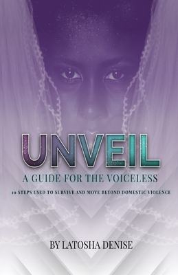 Unveil: 10 Steps Used to Survive and Move Beyond Domestic Violence Cover Image