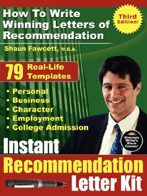 Instant Recommendation Letter Kit - How to Write Winning Letters of Recommendation (Third Edition) Cover Image