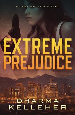 Extreme Prejudice: A Jinx Ballou Novel Cover Image