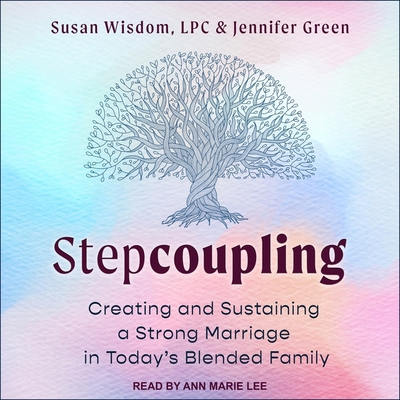 Stepcoupling: Creating and Sustaining a Strong Marriage in Today's Blended Family Cover Image