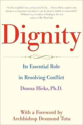 Dignity: Its Essential Role in Resolving Conflict Cover Image