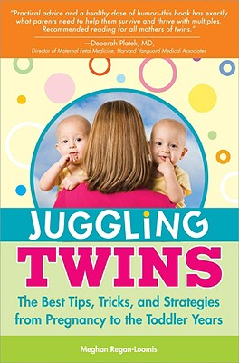 Juggling Twins: The Best Tips, Tricks, and Strategies from Pregnancy to the Toddler Years Cover Image