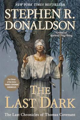 Cover for The Last Dark (Last Chronicles of Thomas Covenant #4)