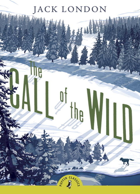 The Call of the Wild (Puffin Classics) Cover Image