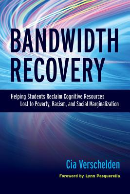 Bandwidth Recovery: Helping Students Reclaim Cognitive Resources Lost to Poverty, Racism, and Social Marginalization Cover Image