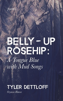 Belly Up Rosehip: : a Tongue Blue with Mud Songs Cover Image