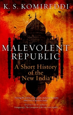 Malevolent Republic: A Short History of the New India Cover Image