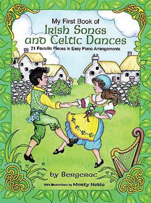 A First Book of Irish Songs and Celtic Dances: For the Beginning Pianist with Downloadable Mp3s Cover Image