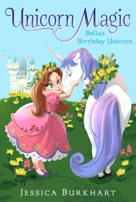 Cover for Bella's Birthday Unicorn (Unicorn Magic #1)