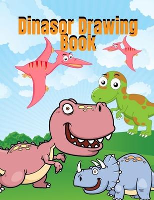 Dinasor Drawing Book: Dinosaur Coloring Book for Kids, Fantastic Dinosaur Coloring Book for Boys, Girls, Toddlers, Preschoolers, Kids 3-8, 6 Cover Image