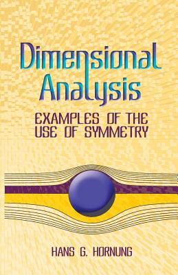Dimensional Analysis: Examples of the Use of Symmetry (Dover Books on Physics) Cover Image
