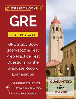 GRE Prep 2019 & 2020: GRE Study Book 2019-2020 & Test Prep Practice Test Questions for the Graduate Record Examination Cover Image