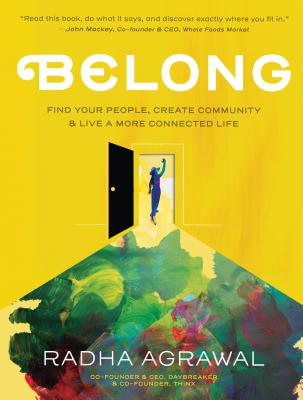 Belong: Find Your People, Create Community, and Live a More Connected Life Cover Image