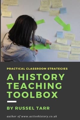 A History Teaching Toolbox: Practical classroom strategies Cover Image
