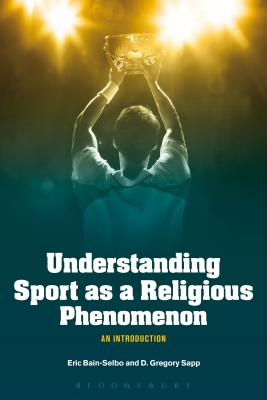 Understanding Sport as a Religious Phenomenon: An Introduction Cover Image