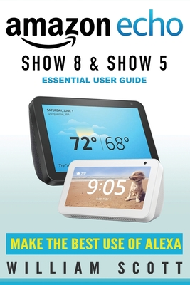 Echo Show 8 and Echo Show 5: Essential User Guide Cover Image