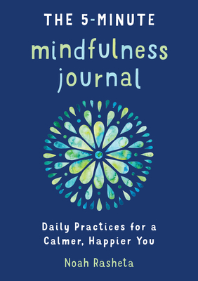 The 5-Minute Mindfulness Journal: Daily Practices for a Calmer, Happier You Cover Image